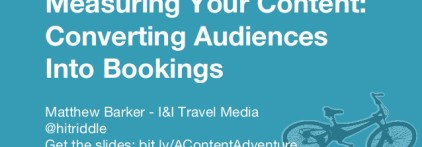 Measuring your content: Converting audiences into bookings [ATWS slide deck & resources]